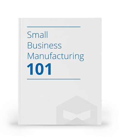 Free E-Book - Small Business Manufacturing 101