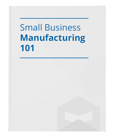Small Business Manufacturing 101