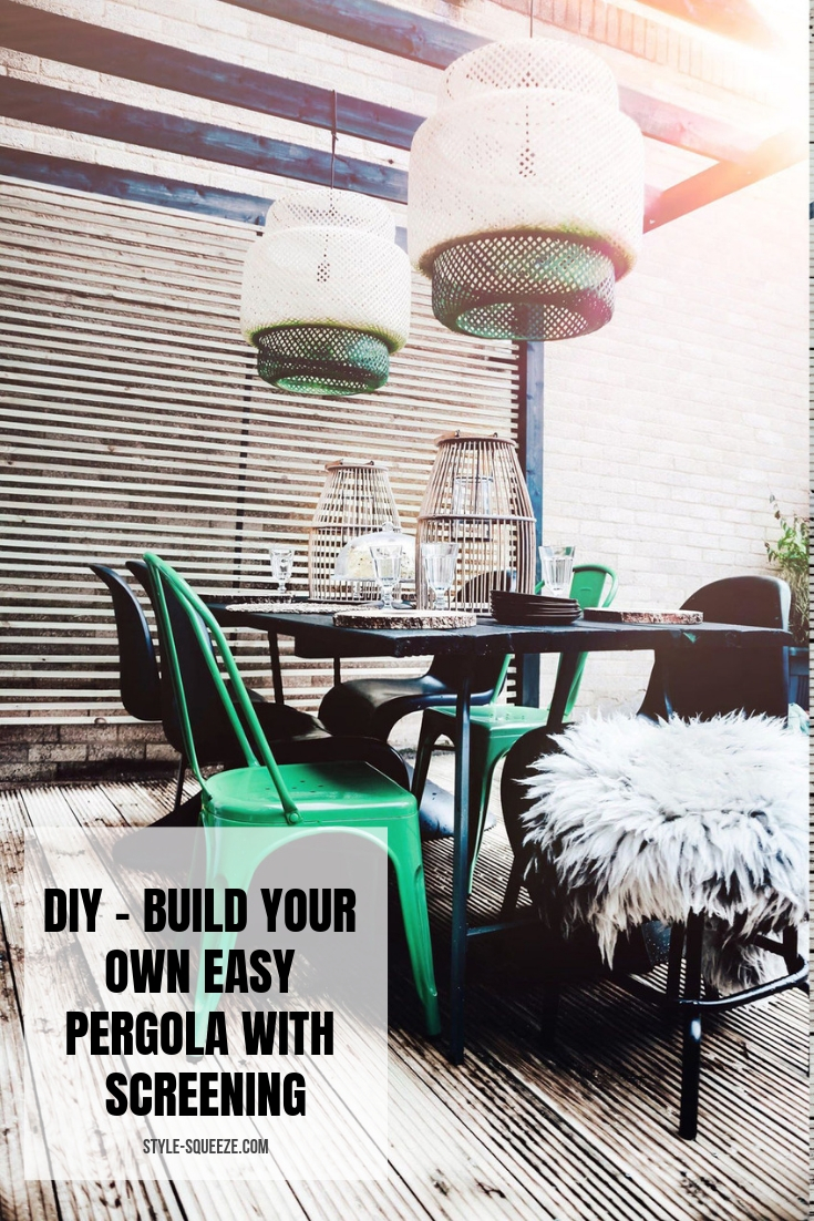 DIY - BUILD YOUR OWN EASY PERGOLA WITH SCREENING