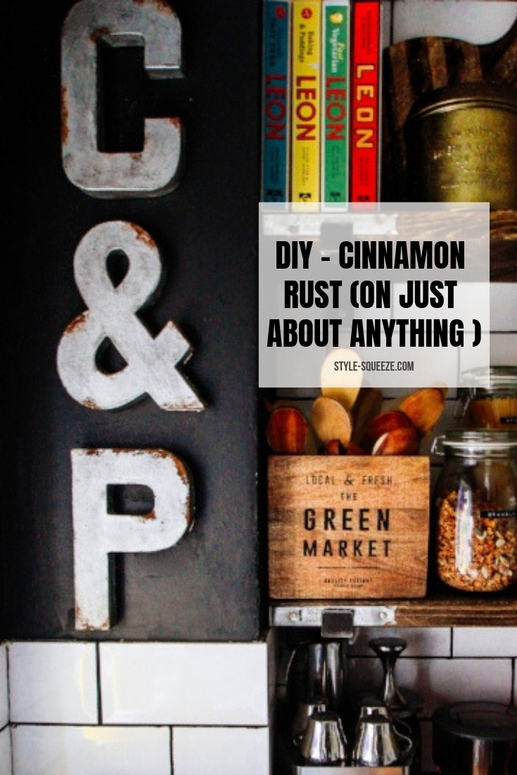 DIY - CINNAMON RUST (ON JUST ABOUT ANYTHING )
