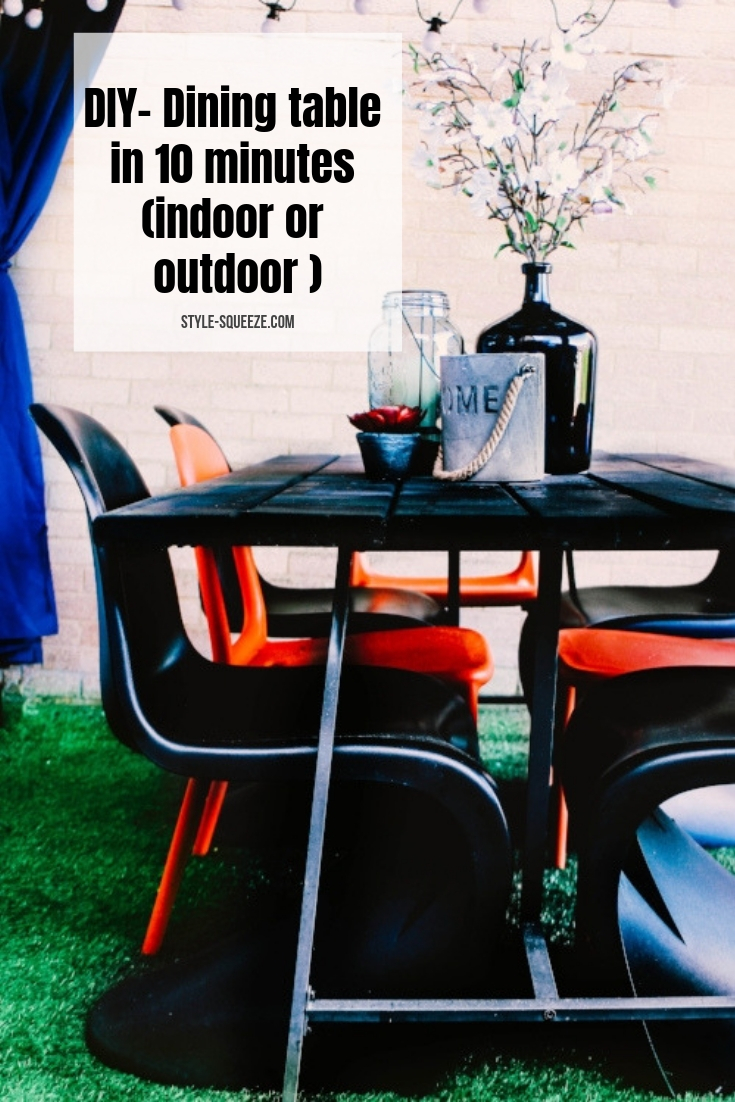 DIY- Dining table in 10 minutes (indoor or outdoor )