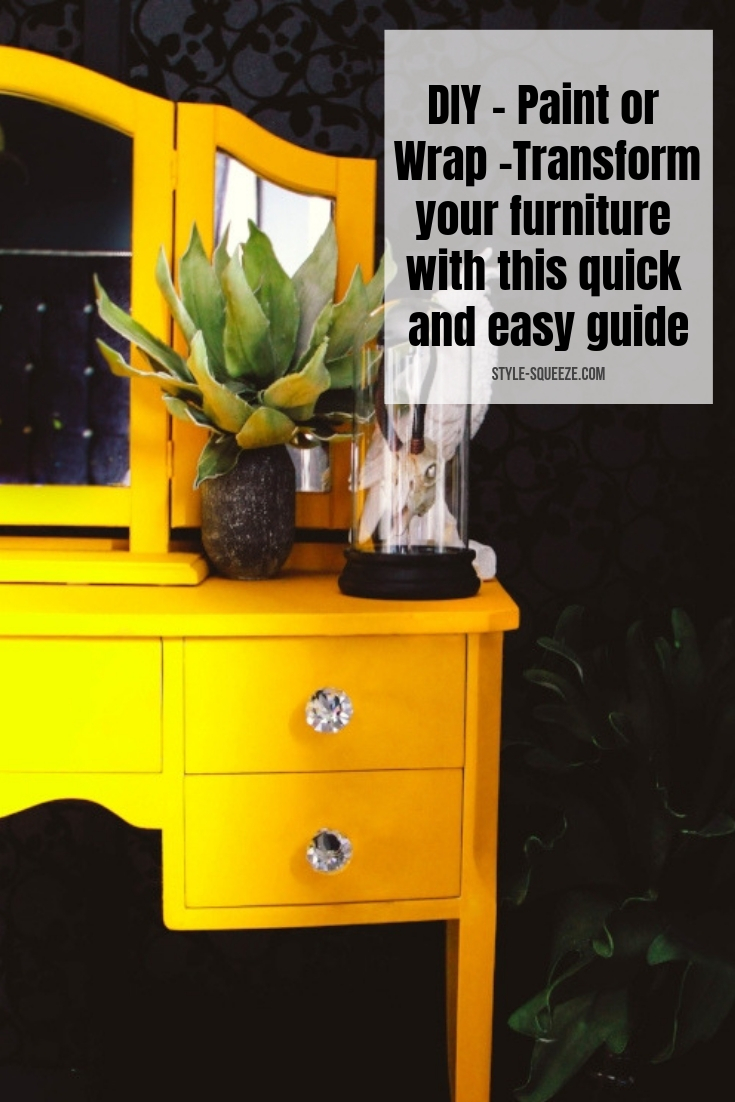 DIY - Paint or Wrap -Transform your furniture with this quick and easy guide
