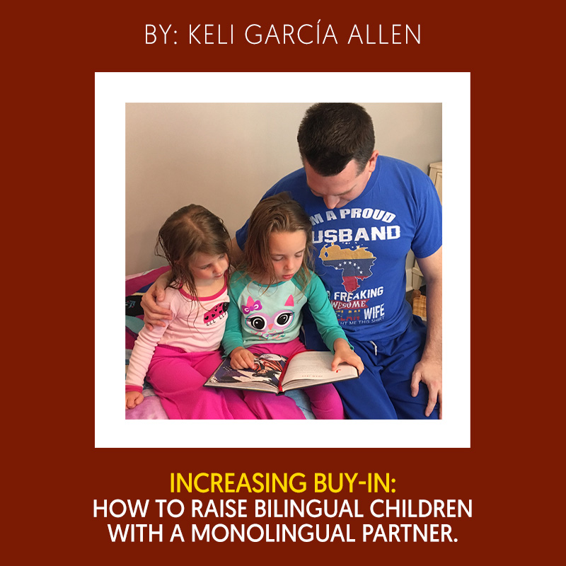 Increasing Buy-in: Raising Bilingual Children With A Monolingual Partner - Learn more...