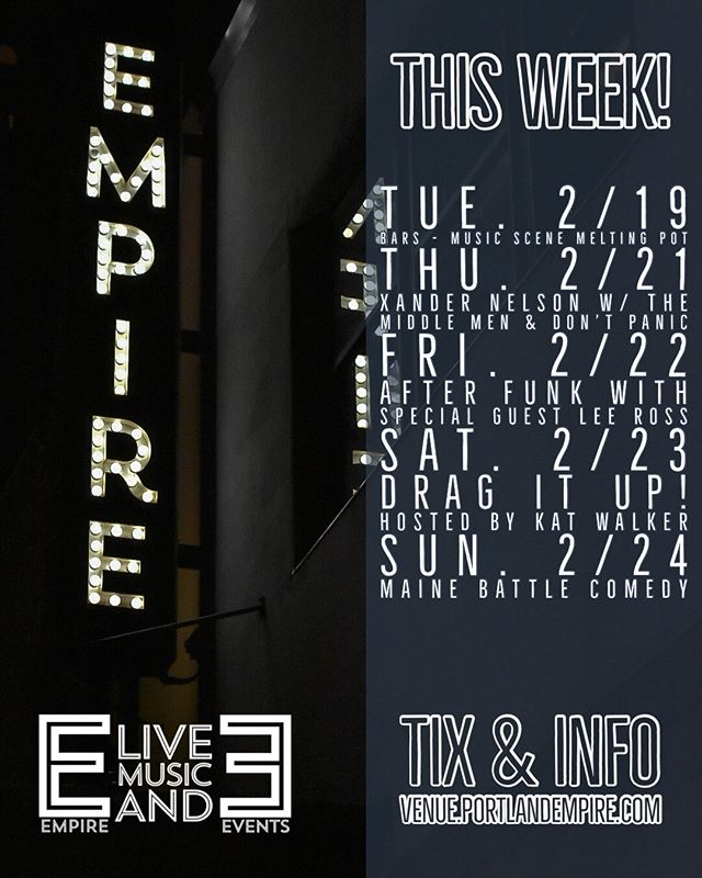 This week at Empire Live Music & Events!  Plan accordingly... TIX & INFO at venue.portlandempire.com