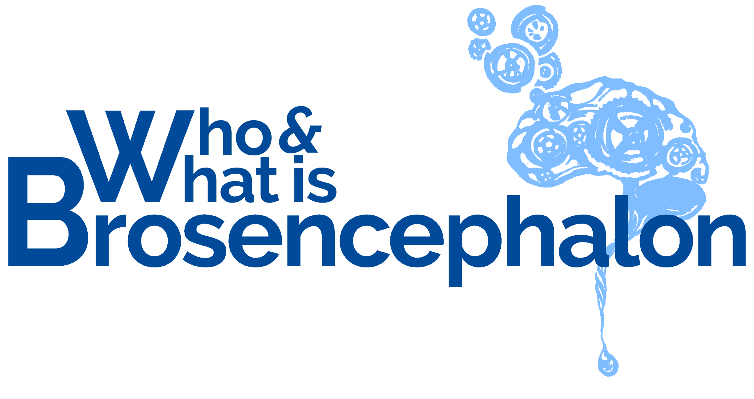 Who and What is Brosencephalon