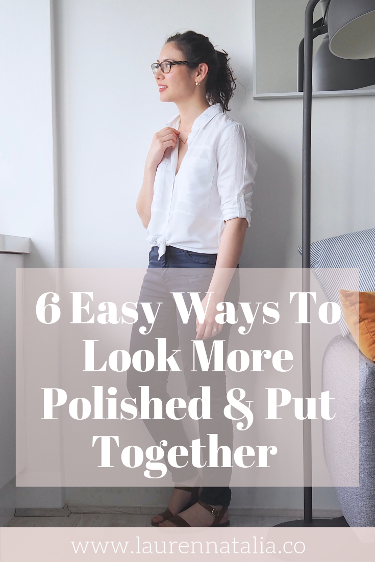 How To Look More Polished And Put Together