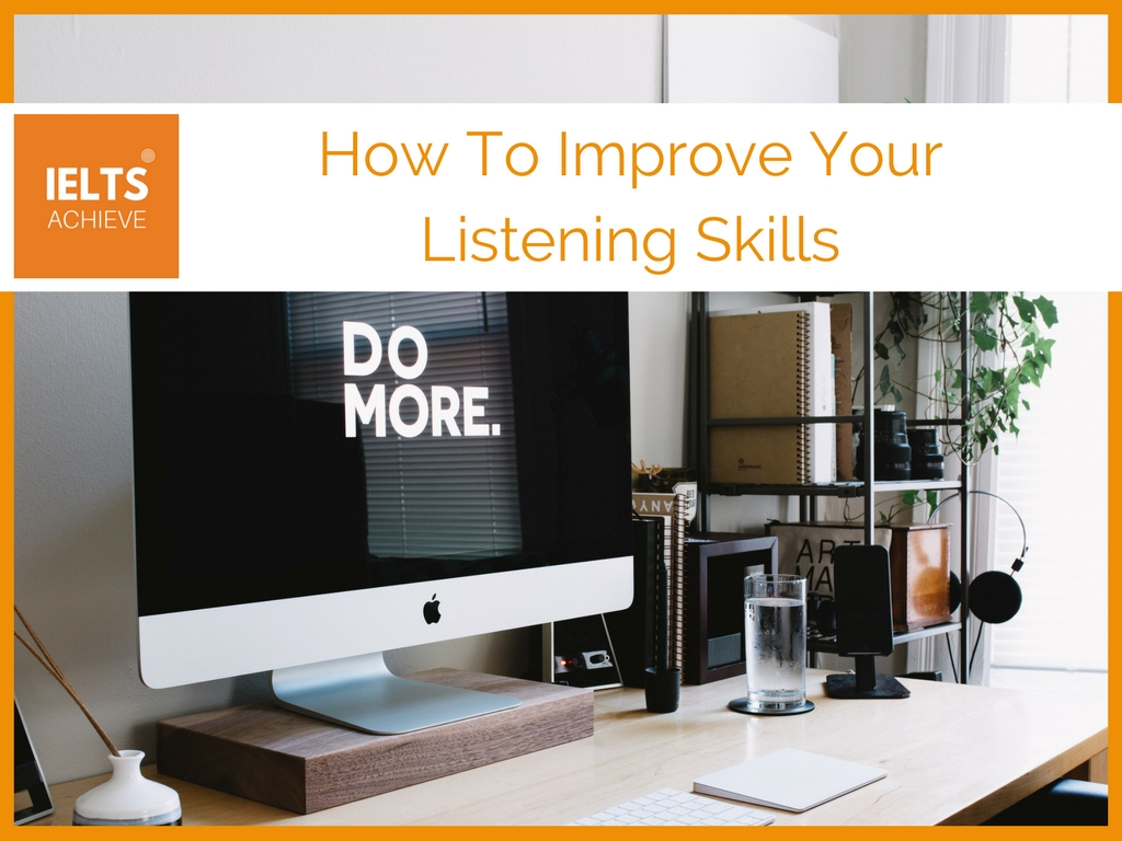 how to improve your IELTS listening skills
