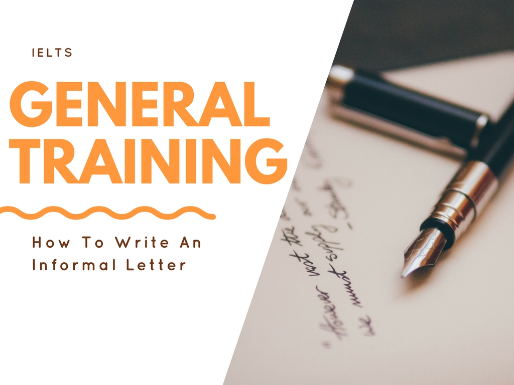 IELTS General Training how to write an informal letter