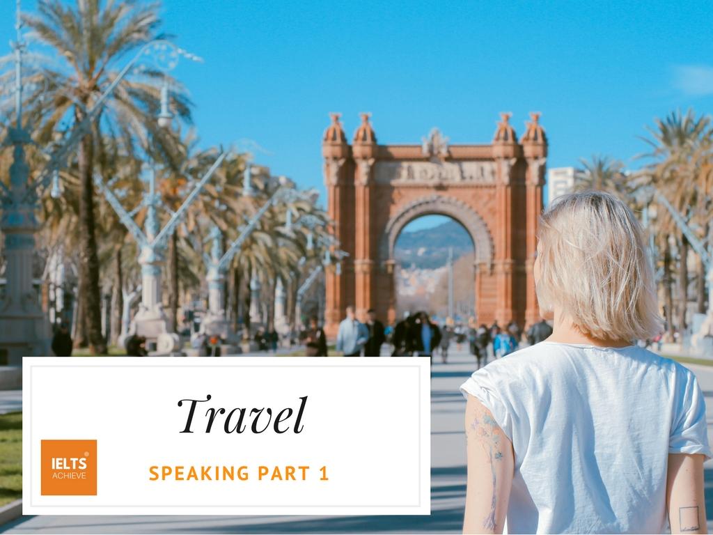 Speaking Part 1 - Travel — IELTS ACHIEVE