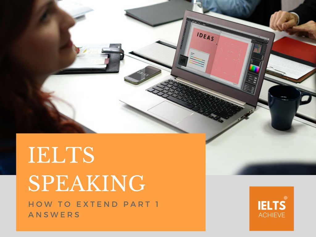 how to extend IELTS speaking part 1 answers