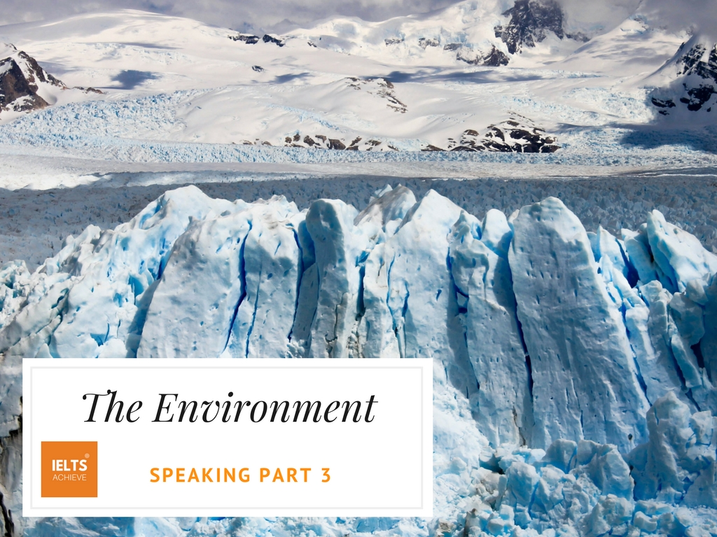 IELTS speaking part 3 questions about the environment