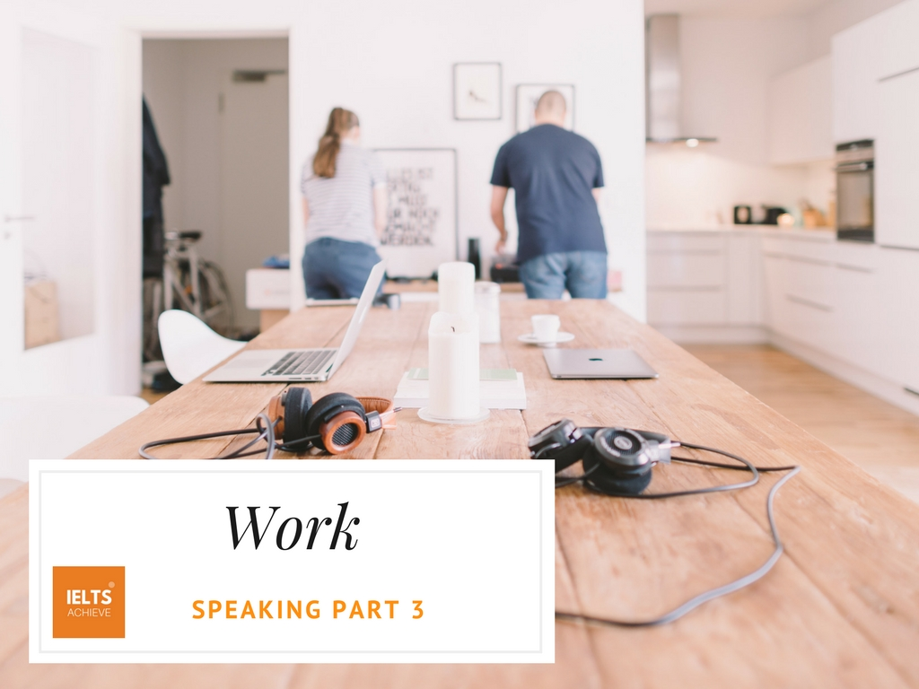 IELTS speaking part 3 questions about work