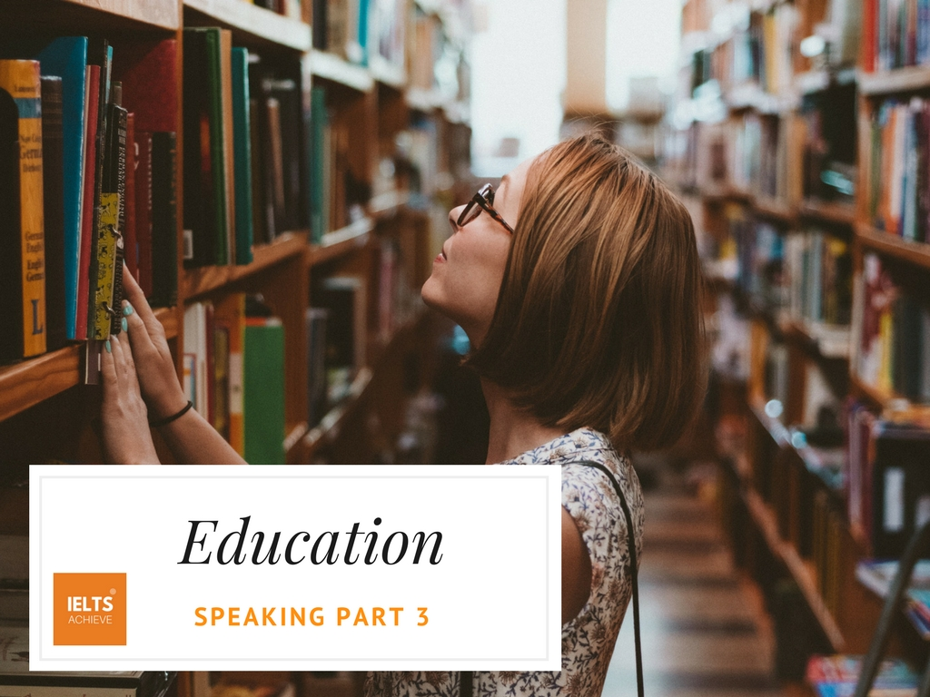 IELTS speaking part 3 questions about education