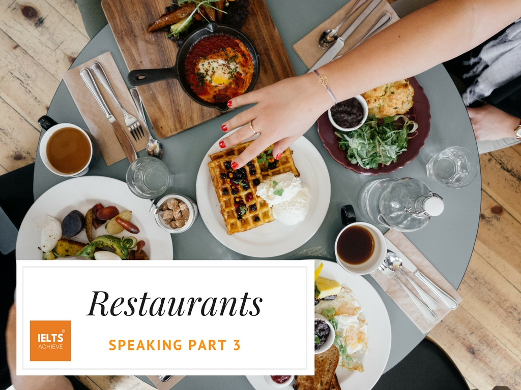 IELTS speaking part 3 questions about restaurants