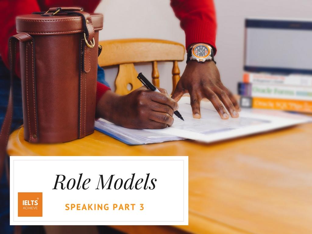 IELTS speaking part 3 questions about role models