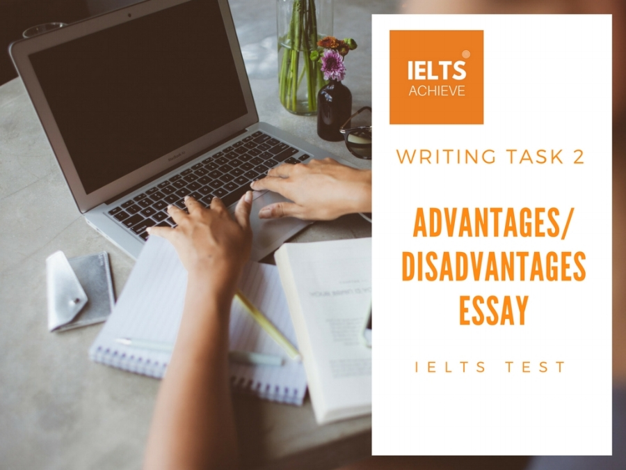 How to write an advantage or disadvantage essay for IELTS