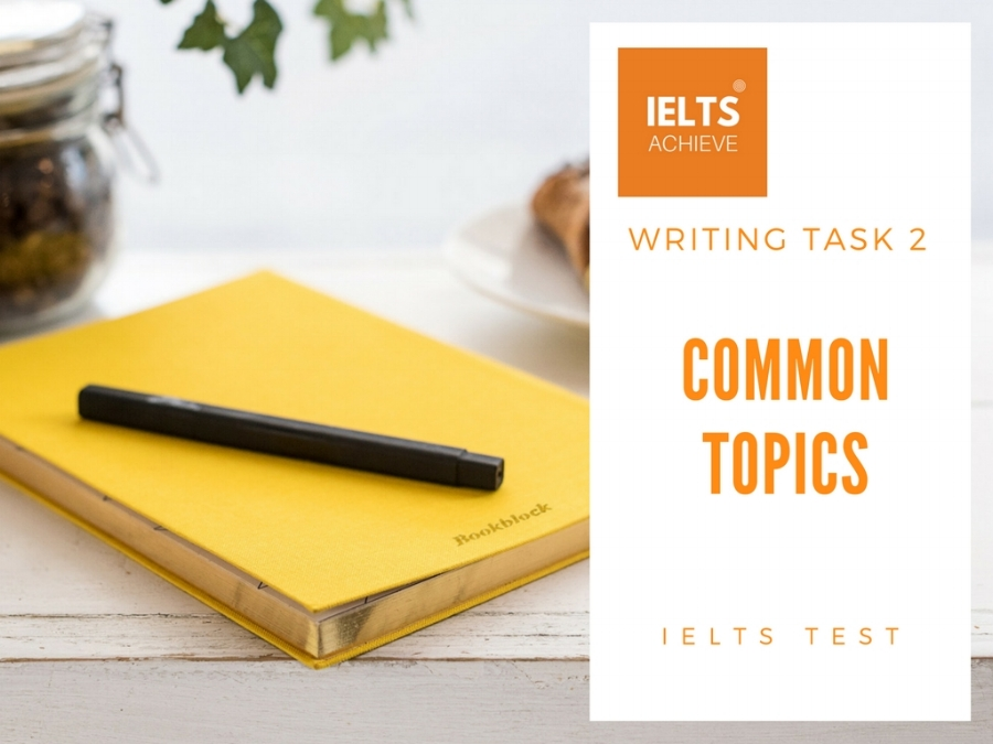 IELTS writing task 2 common topics