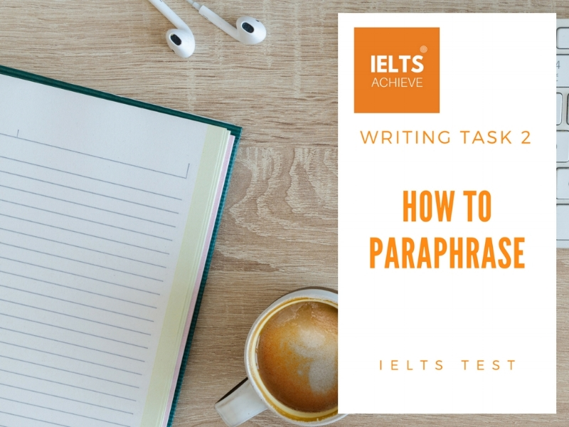 how to paraphrase for IELTS