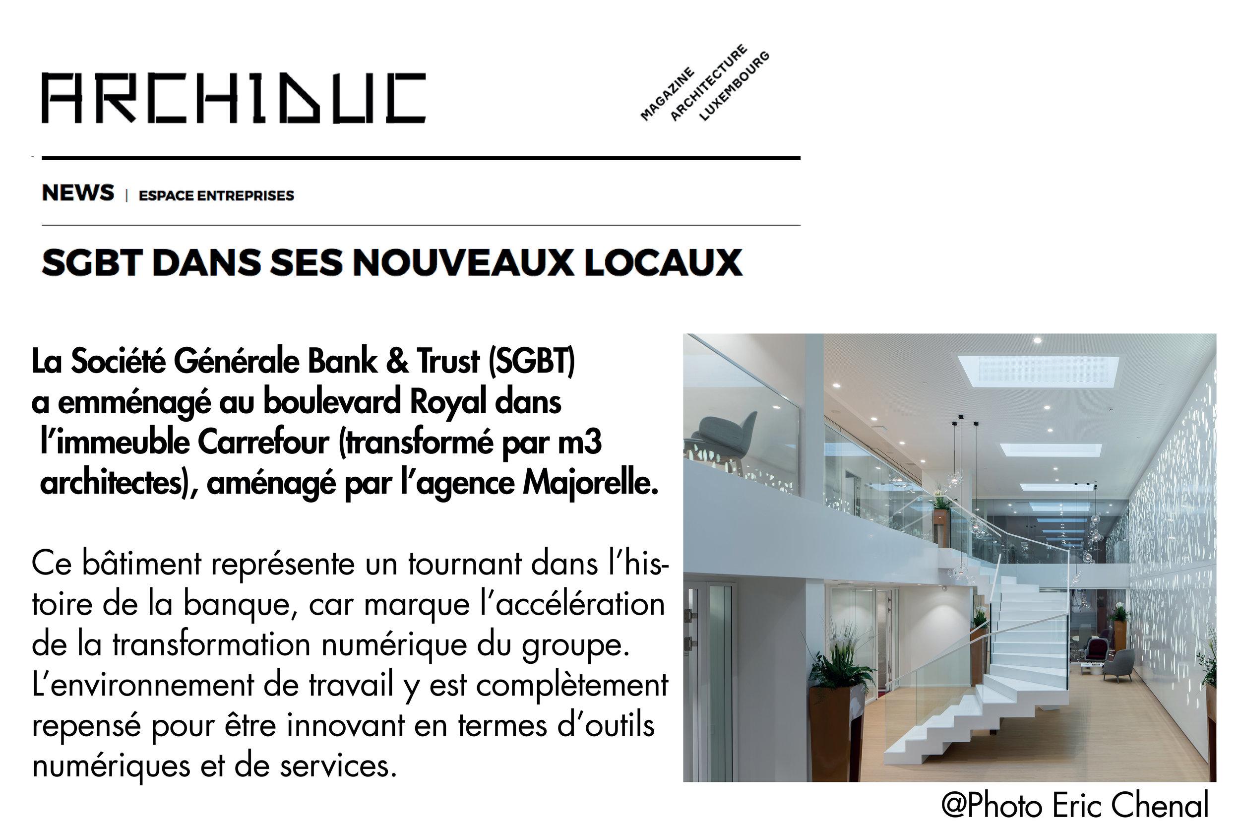 La Société Générale Bank & Trust (SGBT) a emménagé au boulevard Royal dans l'immeuble Carrefour (transformé par m3 architectes), aménagé par l'agence Majorelle.     Lire l'article ici
