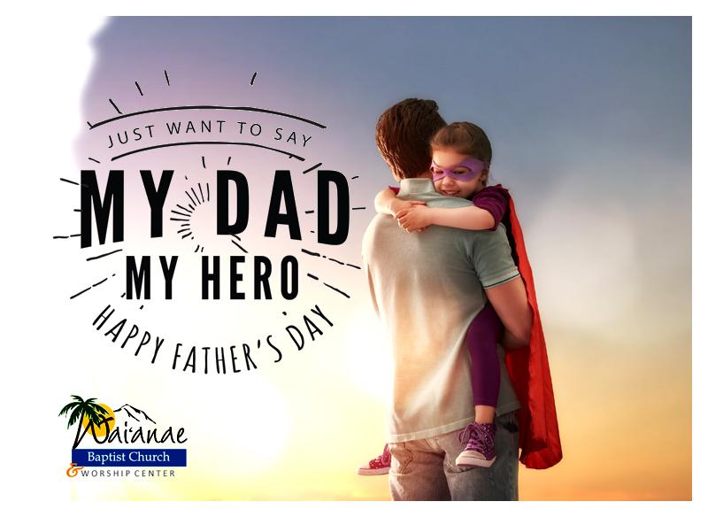 Happy Fathers Day - Waianae Baptist Church & Worship Center.jpg