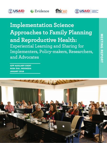 Implementation Science Approaches to Family Planning and Reproductive Health: Experiential Learning and Sharing for Implementers, Policy-makers, Researchers and Advocates