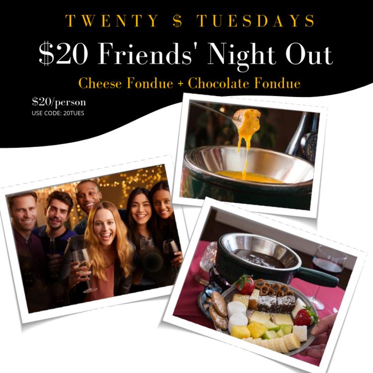 twenty dollar tuesdays - $20 cheese & chocolate fondue