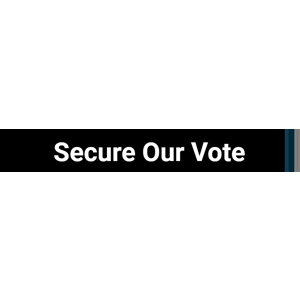 SECURE OUR VOTE