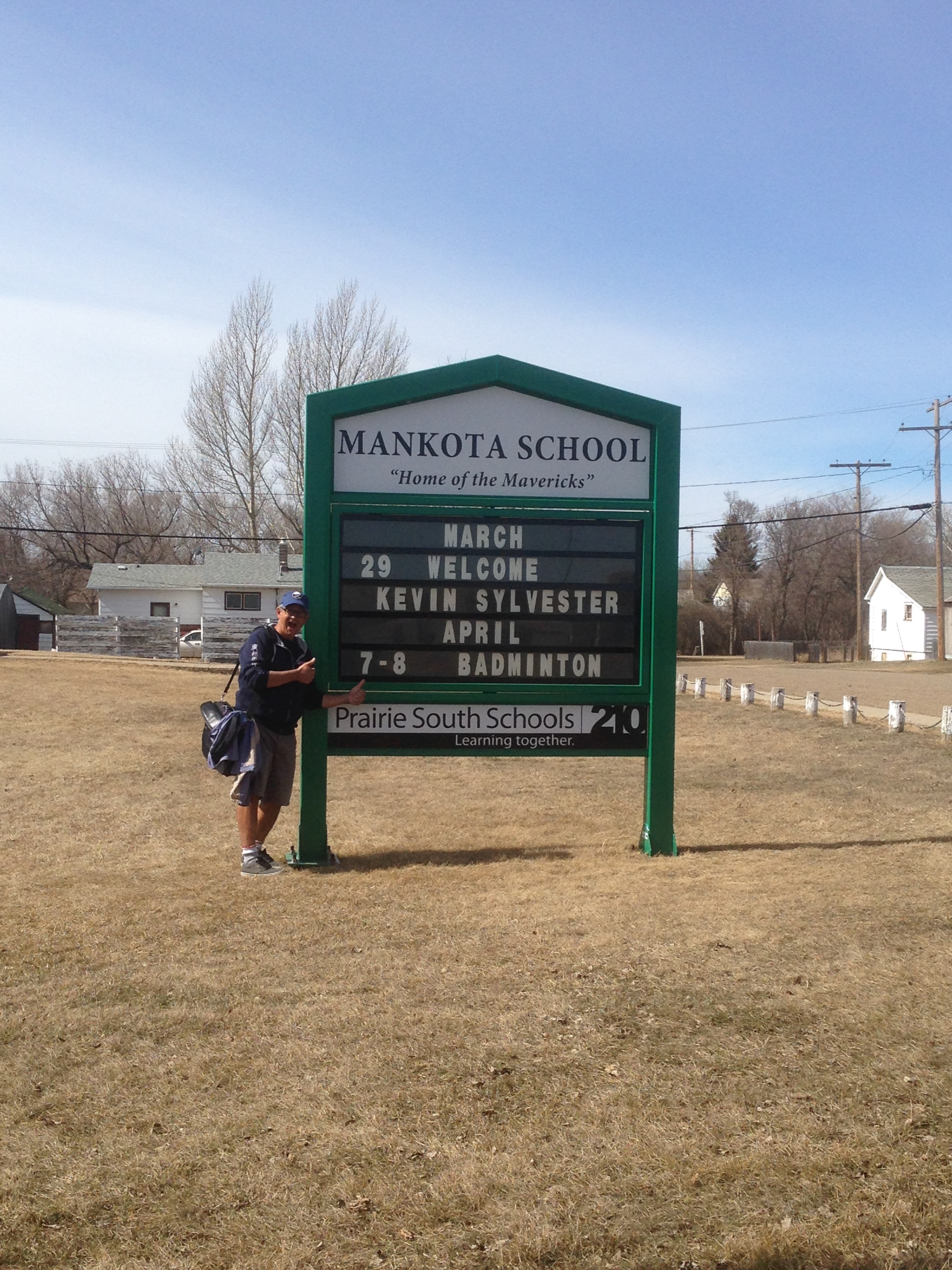 I am much shorter than this school sign in Mankota, Saskatchewan.