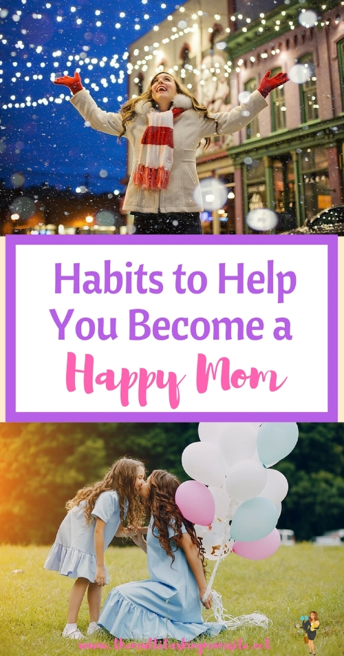 The actions you should perform regularly to become a happier more fulfilled mom.