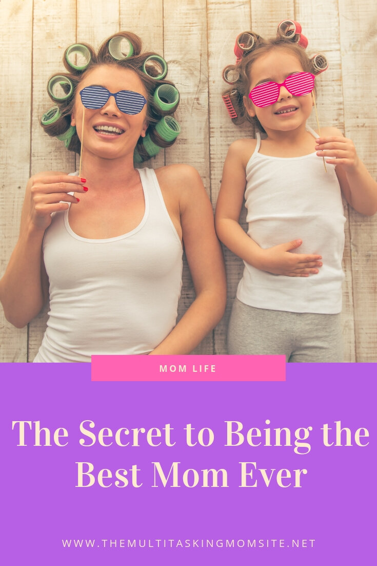 There's a really simple secret to being the best mom ever and the truth might surprise you!