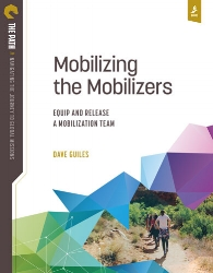 Mobilizing the Mobilizers:  Equip and Release a Mobilization Team