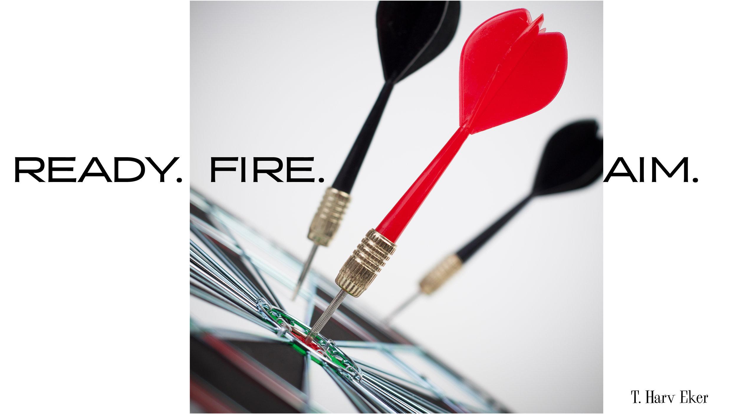 Ready FIRE Aim.jpg