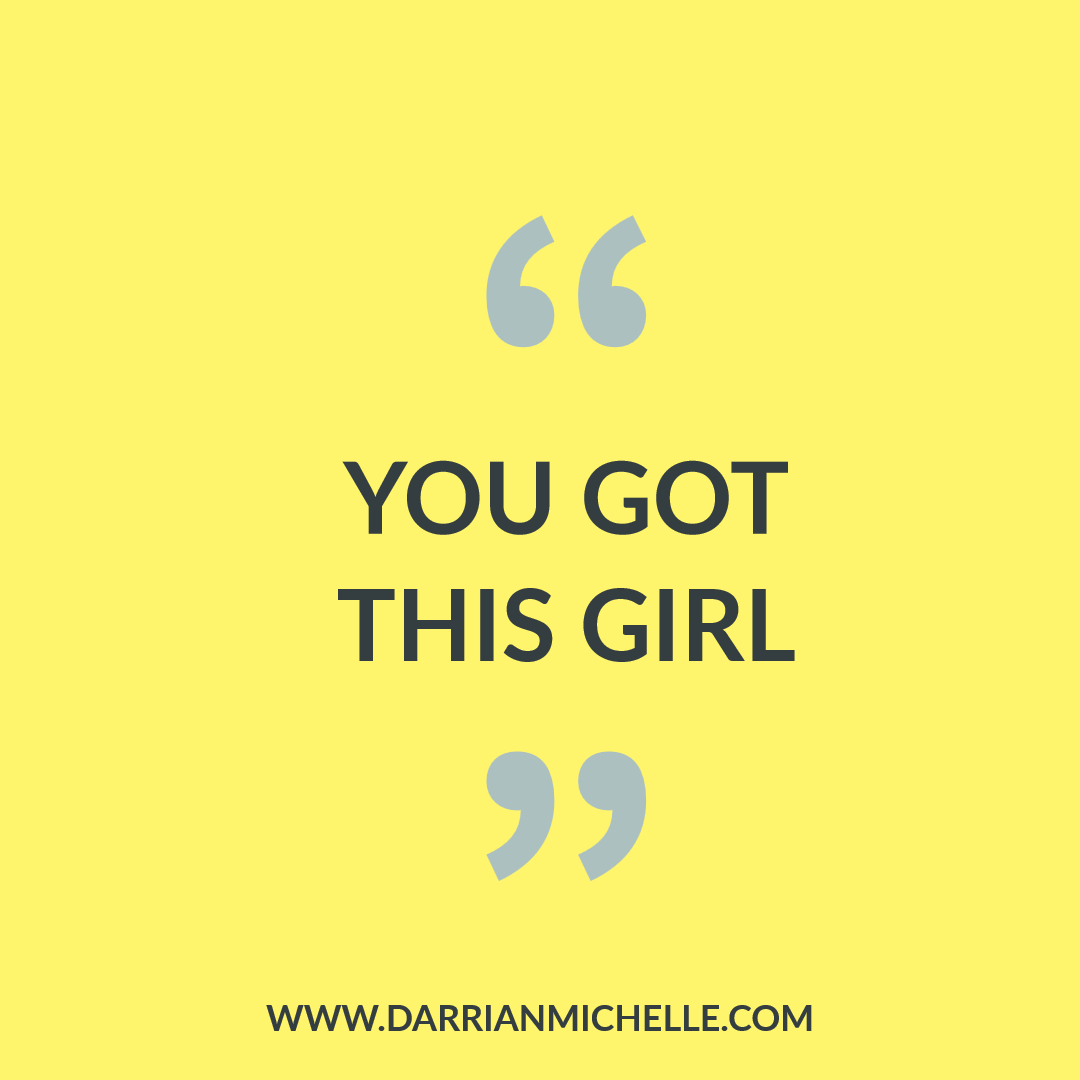 you got this girl, inspirational quotes, quotes for instagram, quotes for women, quotes for a bad week, motivational quotes