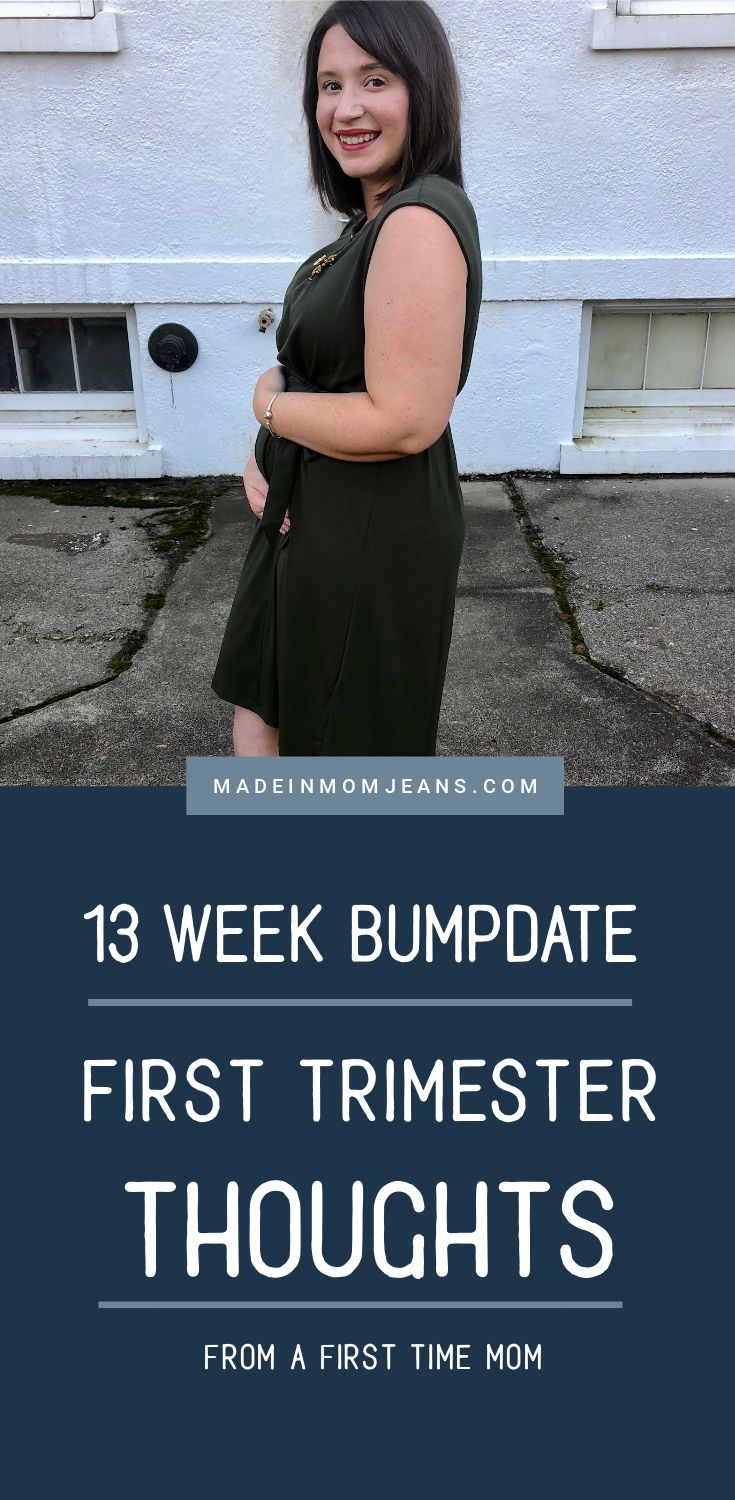 first time mom 13 week bumpdate, 13 week pregnancy update, and first trimester thoughts