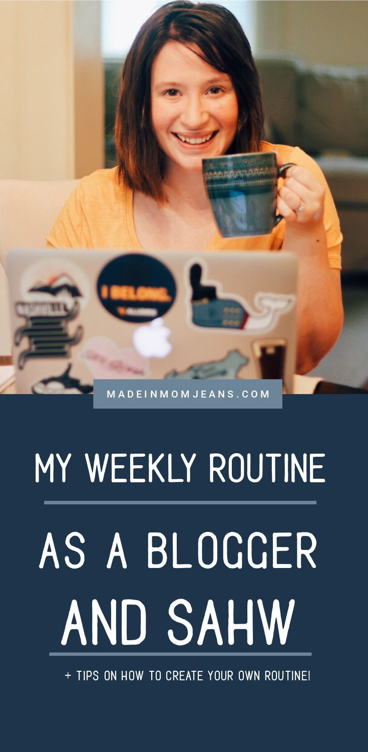 My Weekly Routine as a Full-Time Blogger and Stay at Home Wife
