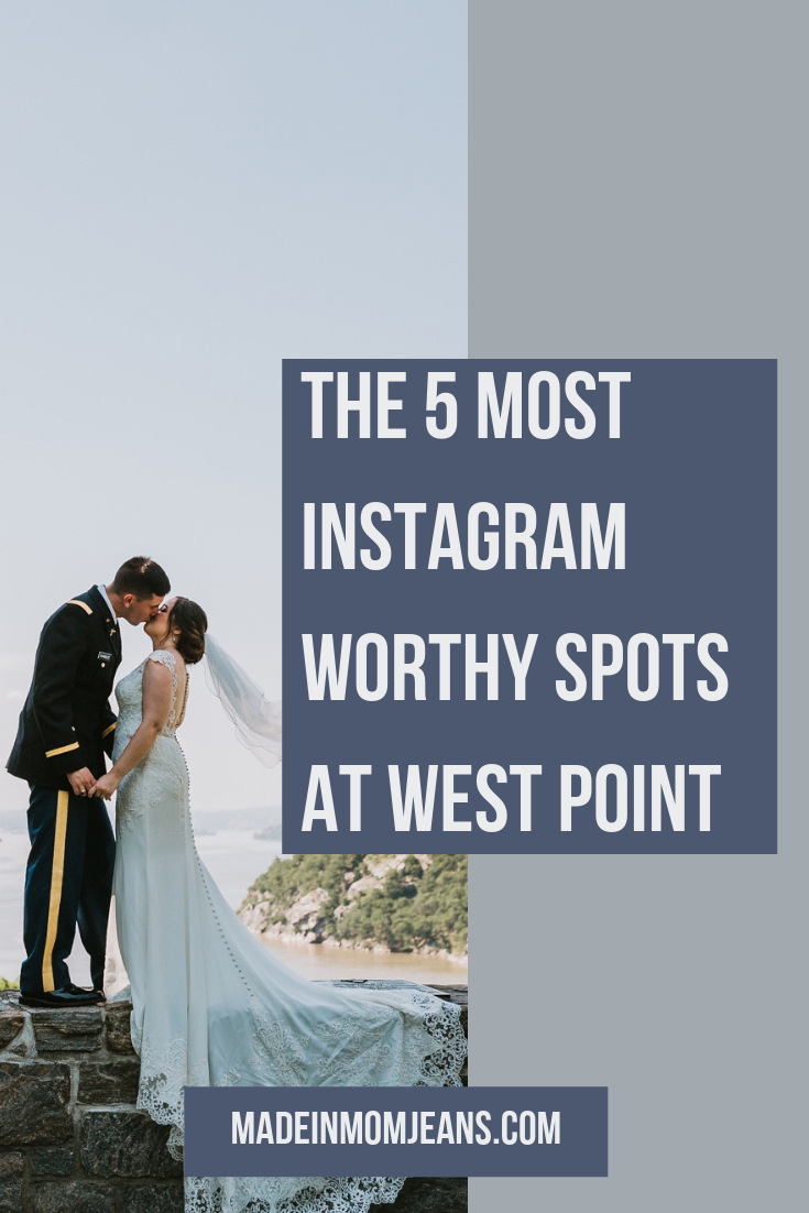 The 5 Most Instagram Worthy Spots at West Point | Made in Mom Jeans