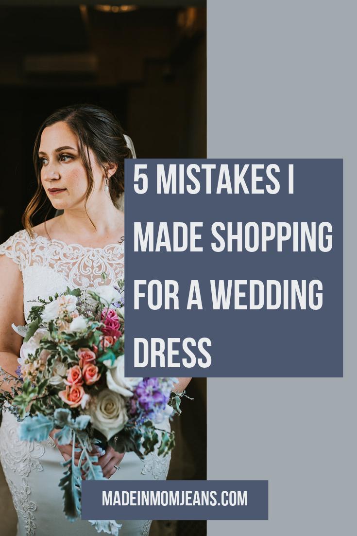 5 Mistakes I Made While Wedding Dress Shopping