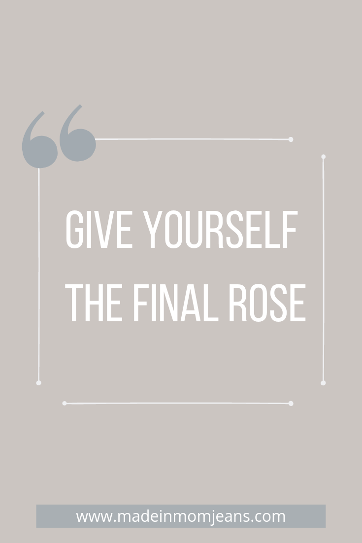 Give yourself the final rose.png