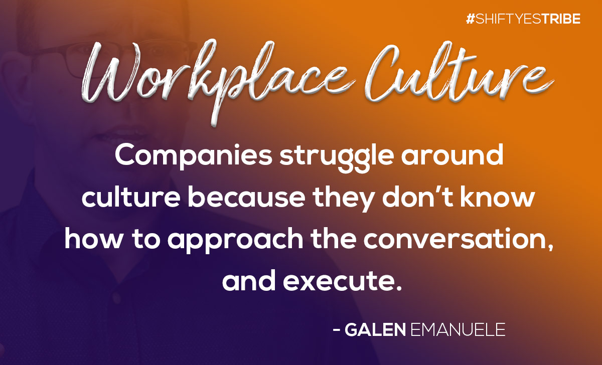 Workplace culture Galen Emanuele shift yes tribe.jpg