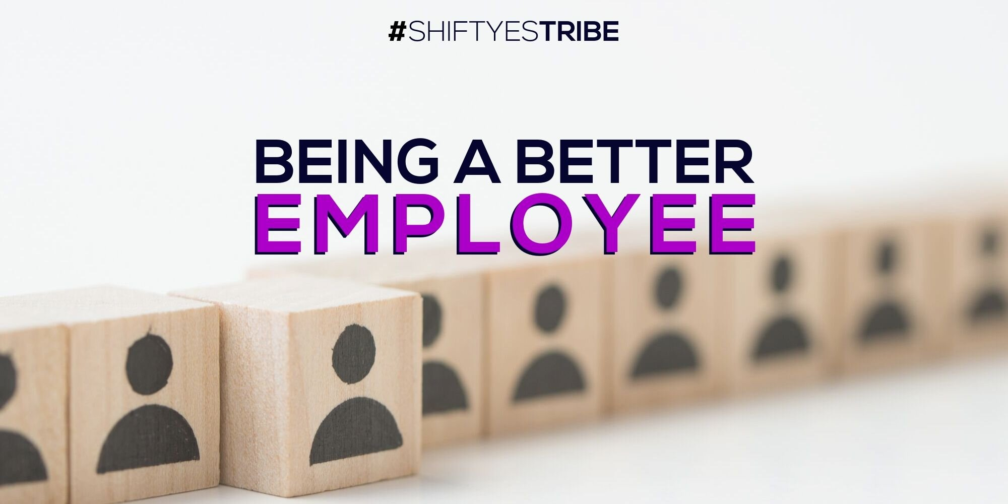 Galen Emanuele #shiftyestribe Shift Yes Tribe Being a better employee september 2019.jpg