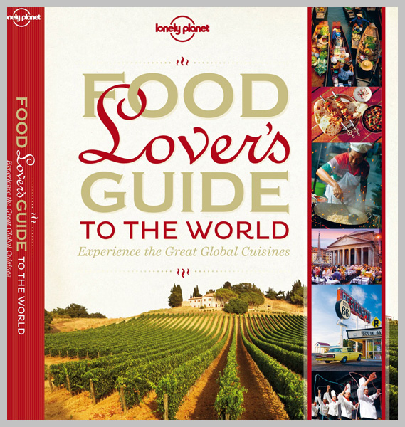 Contributor — Lonely Planet's Food Lover's Guide to the World 2012
