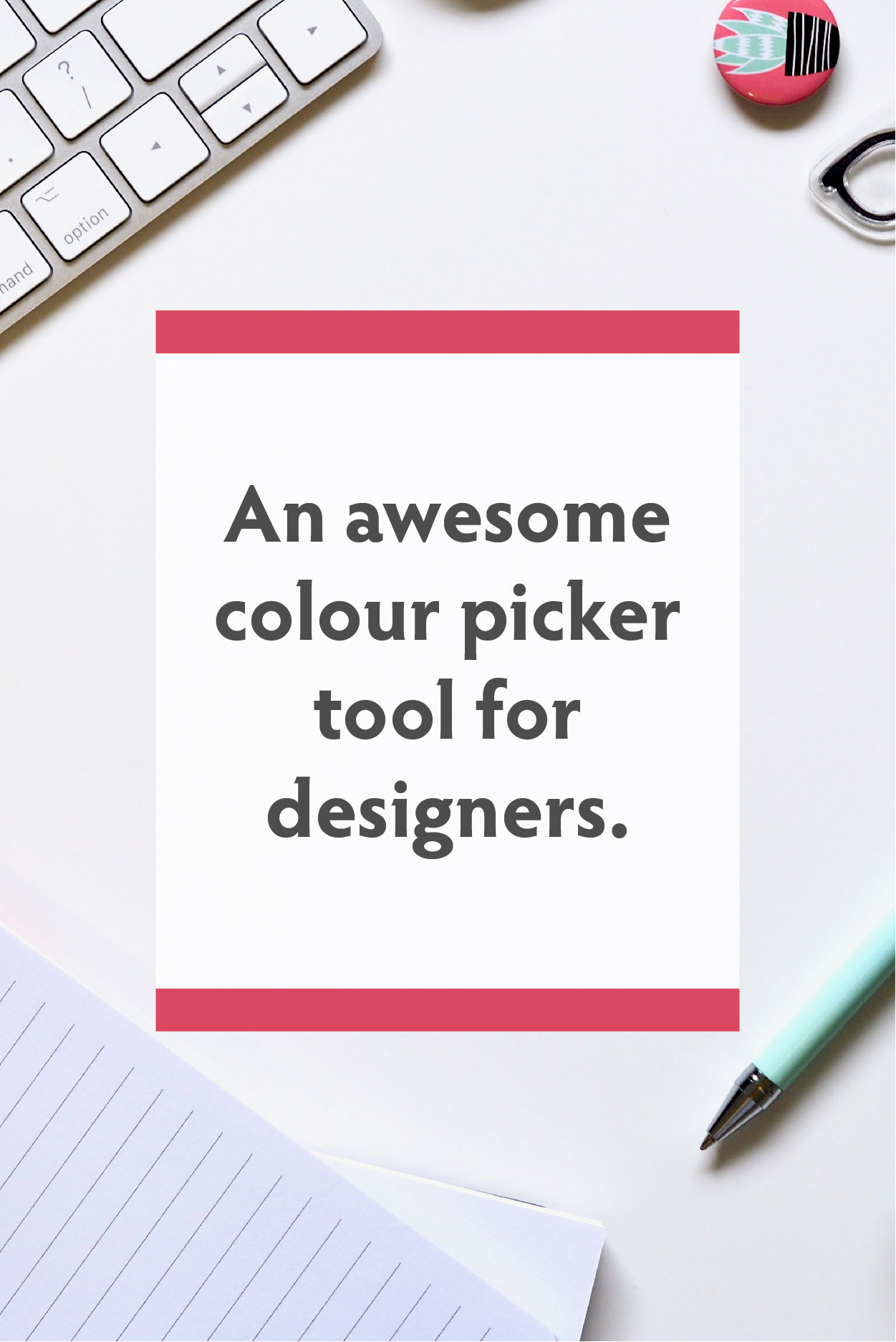 why you need to be using this awesome colour picker for your designs - designed by Jess.