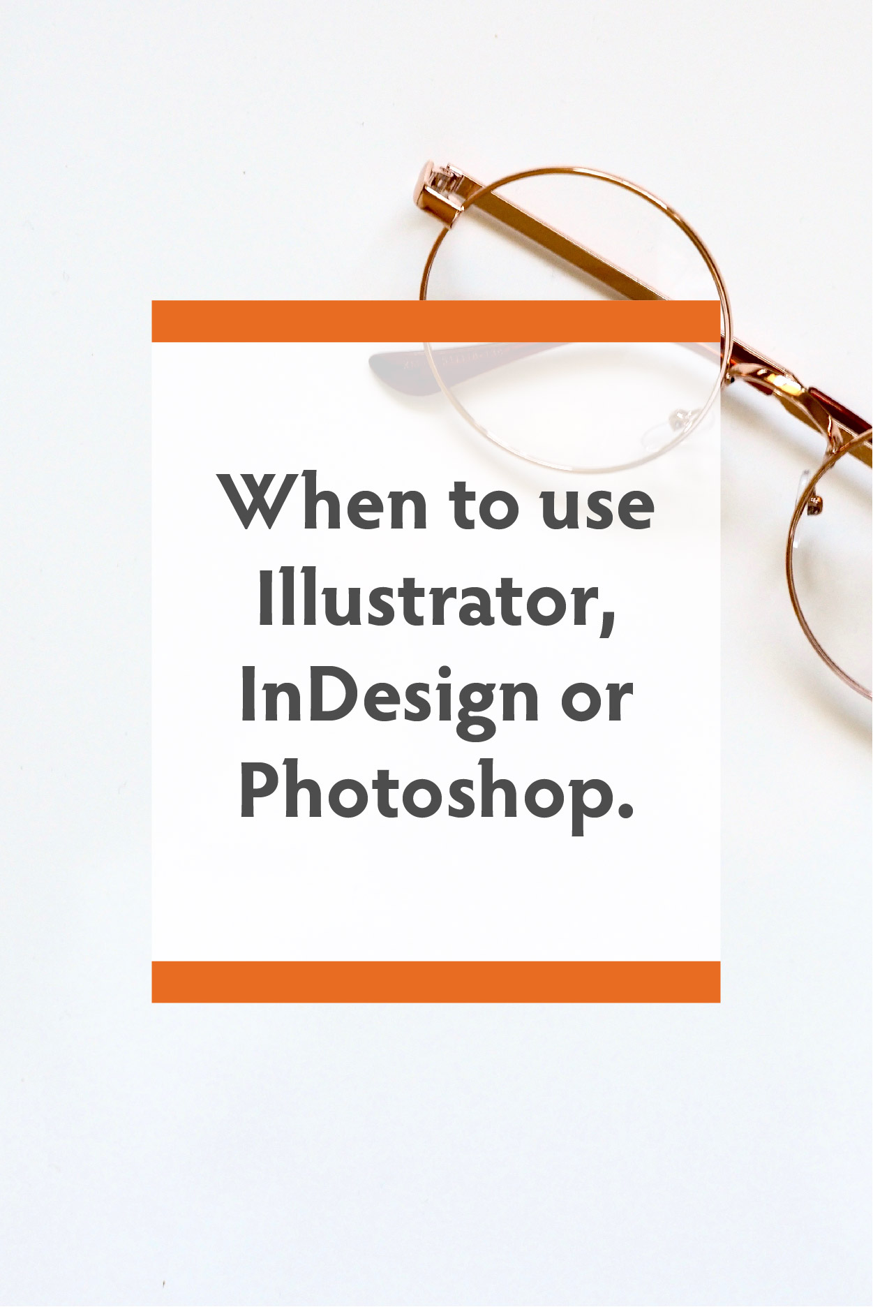 When to use Illustrator Indesign or Photoshop.jpg