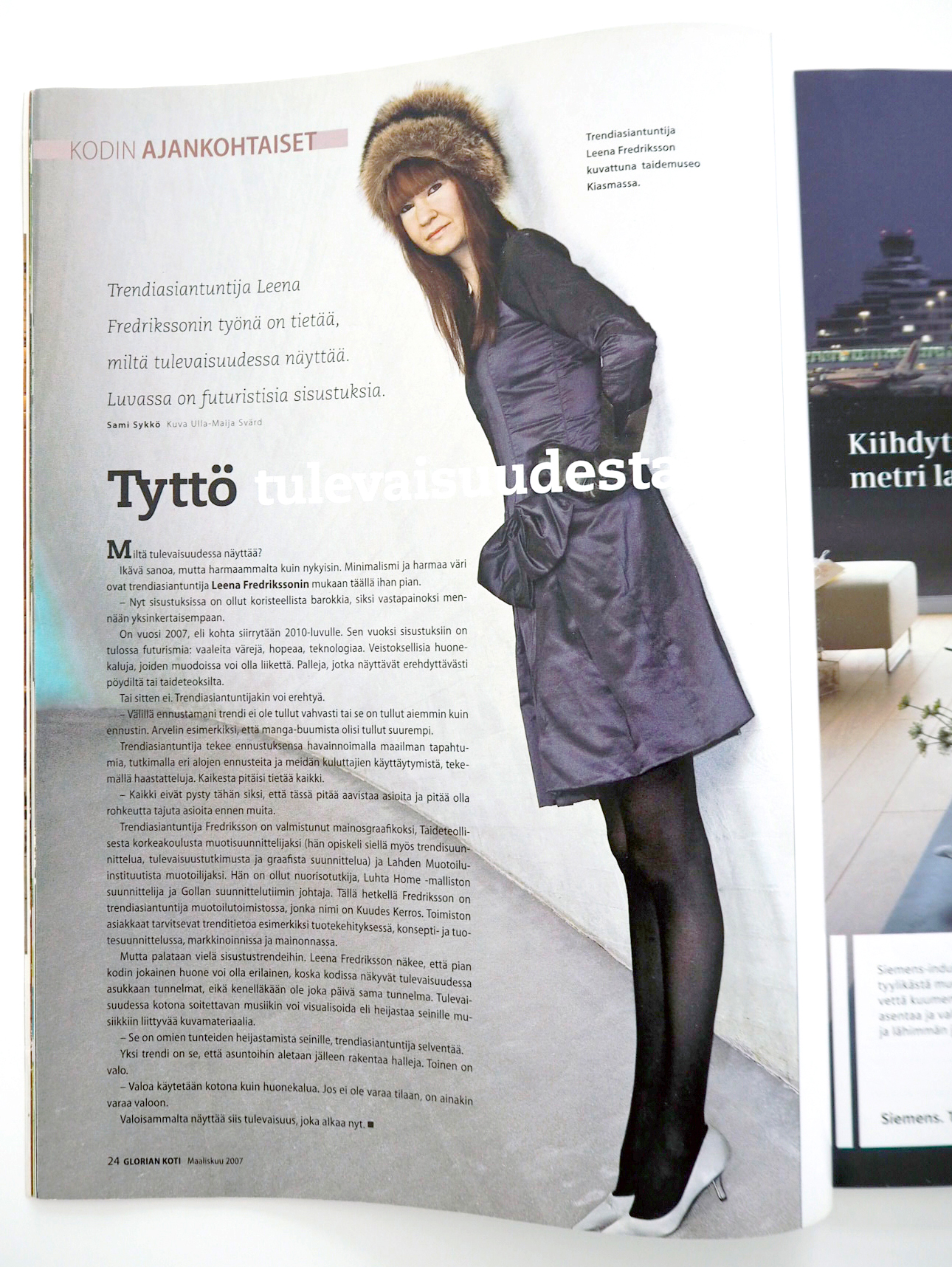 GLORIAN KOTI Magazine, 03 / 2007 Photo: Ulla-Maija Svärd, text: Sami Sykkö