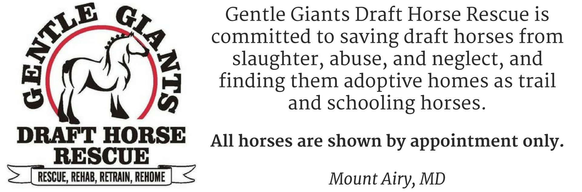 Gentle Giants Draft Horse Rescue is committed to saving draft horses from slaughter, abuse, and neglect, and finding them adoptive homes as trail and schooling horses.All horses are shown by appointment only.Mount Ai.png
