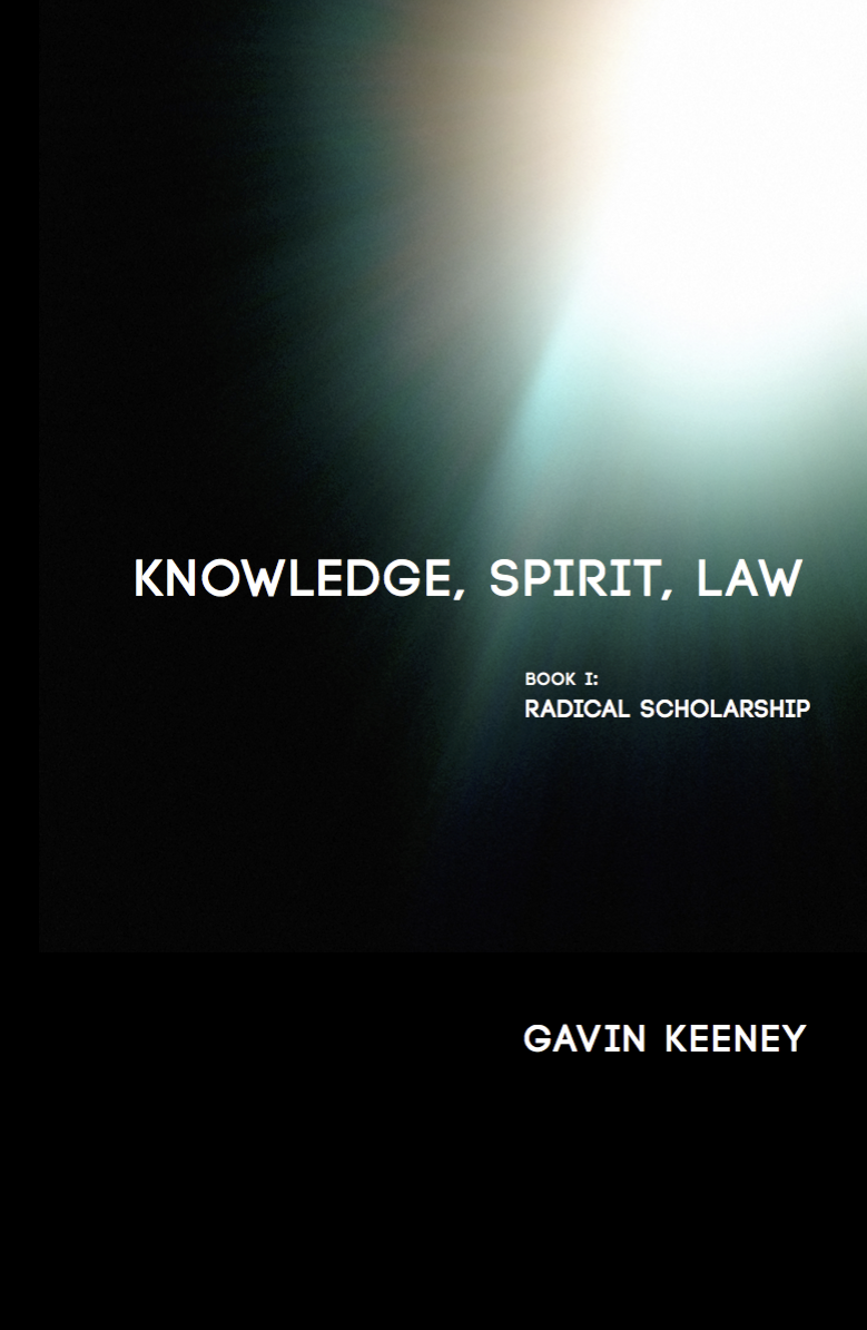 Knowledge, Spirit, Law: Book 1. [Gavin Keeney.] 2015.