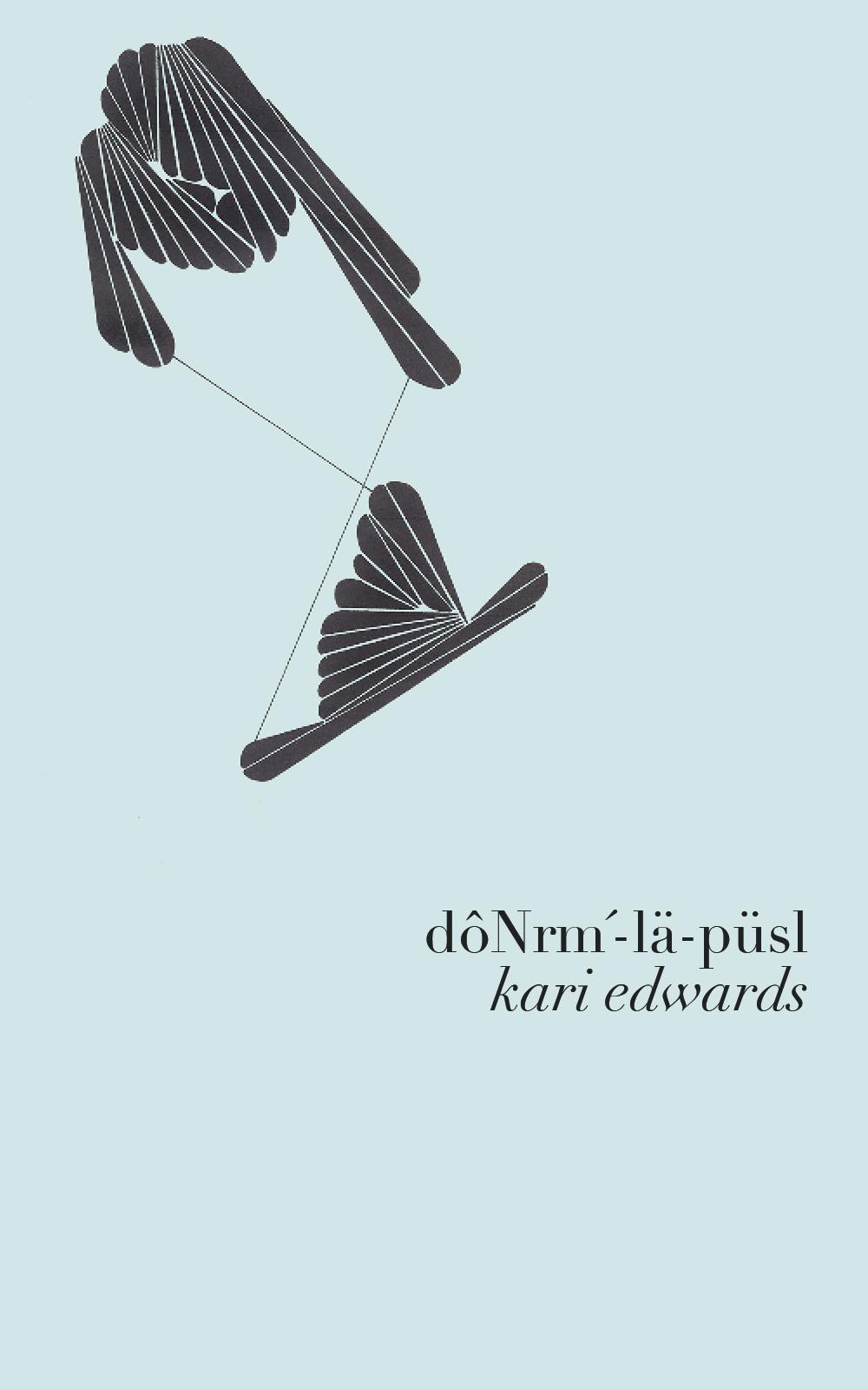 dôNrm'-lä-püsl / kari edwards