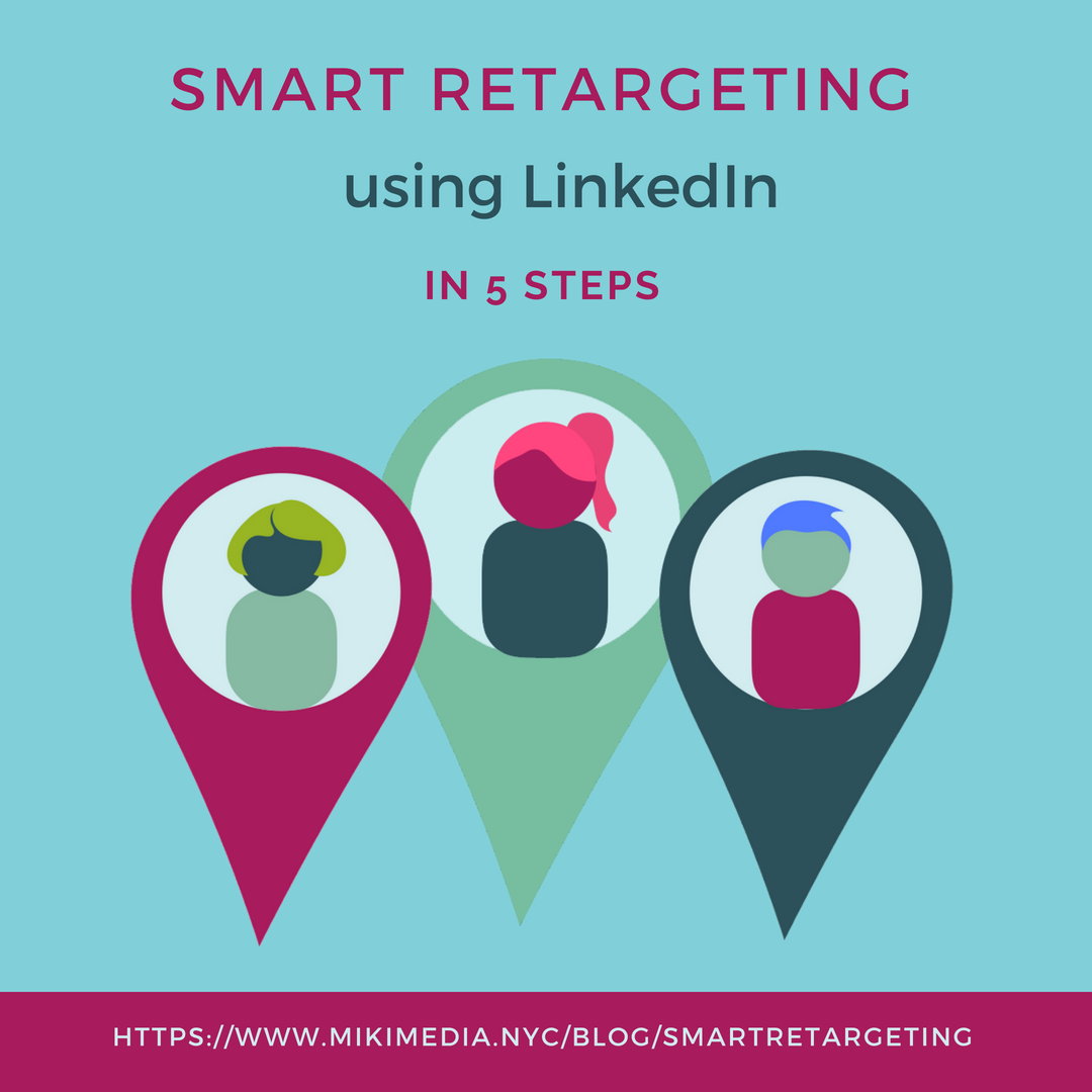 Smart Retargeting Infographic - How to smartly use LinkedIn to find your professional target audience and retarget them on different channels.