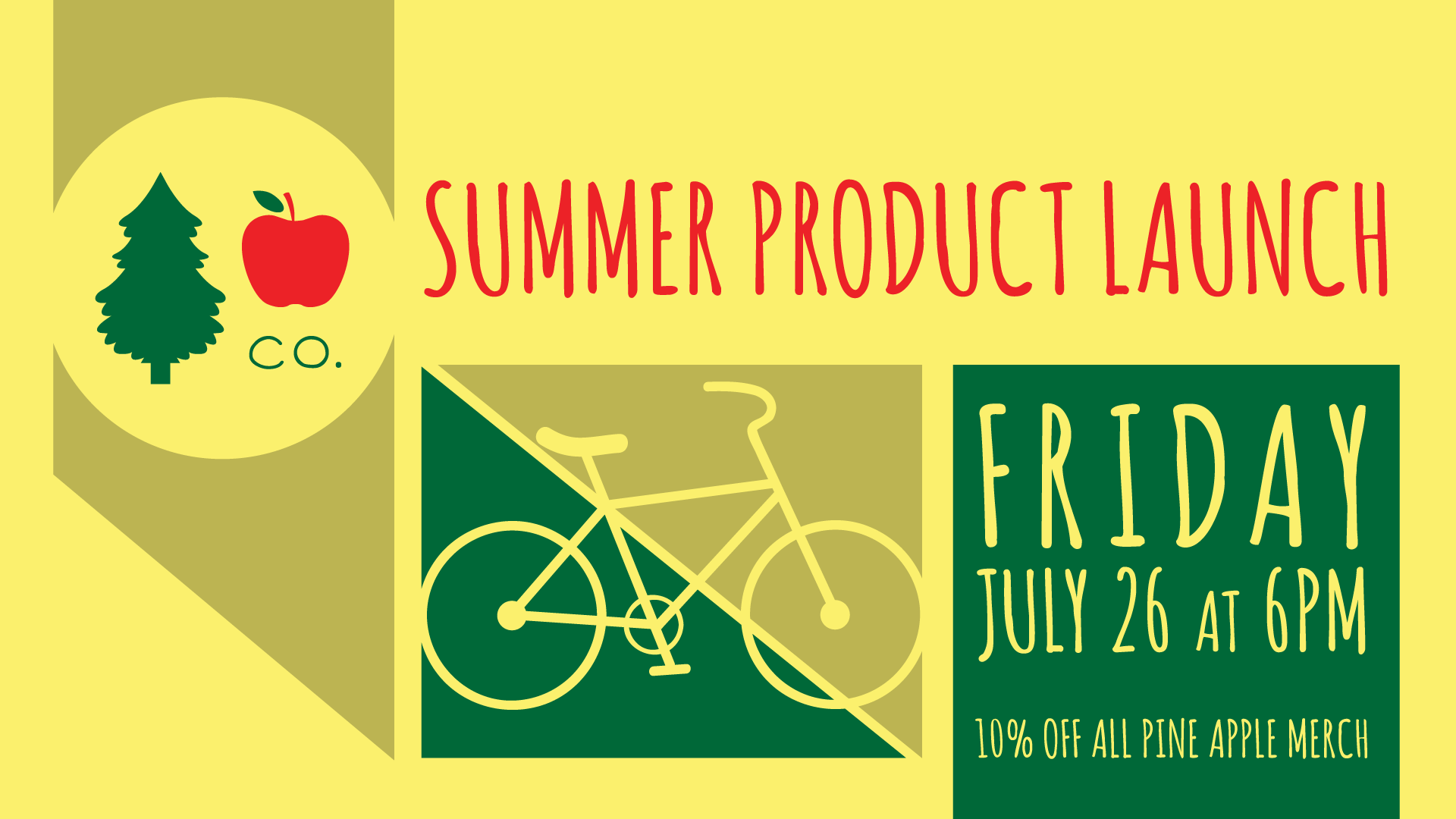 Summer Product Launch - Friday, July 26, 2019   6 - 10 PMWe're having a little get together to celebrate the launch of our NEW line of summer products! From 6 to 10 PM all Pine Apple Co. merch will be 10% off. That includes all prints, original art and handmade goods!