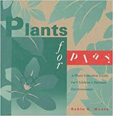 Plants for Play    by Robin C. Moore